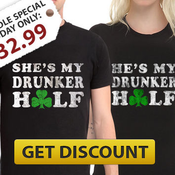 St Patricks Day T-Shirt Bundle Couples st patricks shirts st patrick's day She's my drunker half He's My Drunker Half Beer