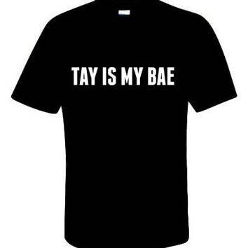 Tay Is My Bae Shirt