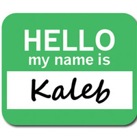 Kaleb Hello My Name Is Mouse Pad