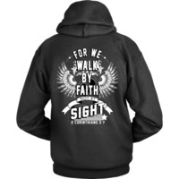 Christian Hoodies - For We Walk by Faith Not By Sight Hoodie