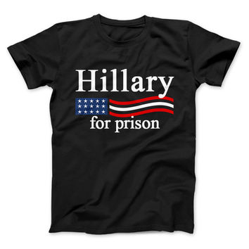 Hillary Clinton For Prison Funny Political T-Shirt Hillary For Prison