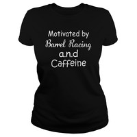 Motivated By Barrel Racing And Caffeine Shirt