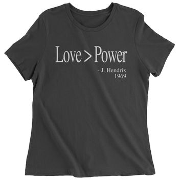 Love Is Greater Than Power Quote Womens T-shirt