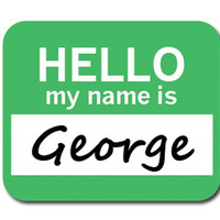 George Hello My Name Is Mouse Pad
