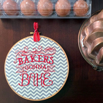 Bakers Gonna Bake - Funny Embroidery - Housewarming Baker Gift