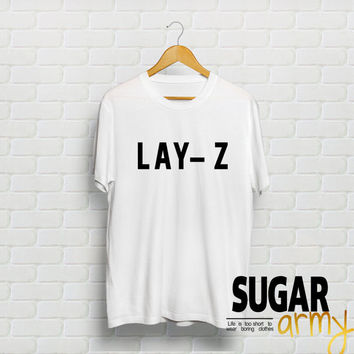 L A Y Z  t-shirt, lay z shirt, teen shirt, teen clothing, instagram t-shirt, 100% cotton t-shirt, Unisex shirt