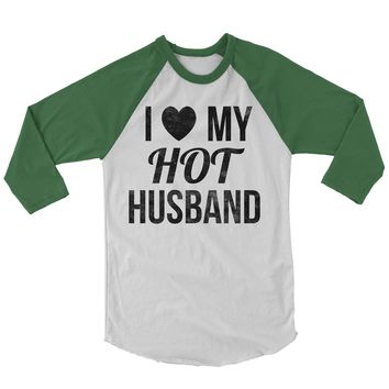I Love My Hot Husband Baseball Shirt