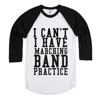 I CAN'T I HAVE MARCHING BAND PRACTICE