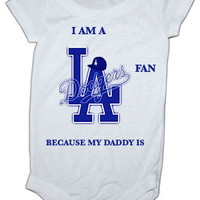 I'm a Los Angeles Dodgers Fan because my daddy is  baby Onesuit