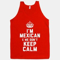 I'm A Mexican and We Don't Keep Calm | HUMAN