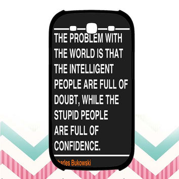 Ain't that the truth. The ones that ought to have conviction, are the ones that sit there all clueless. Samsung Galaxy S3 Case