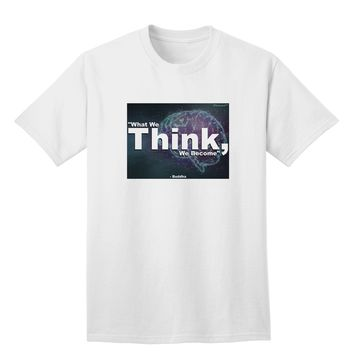 TooLoud What We Think Buddha Adult T-Shirt