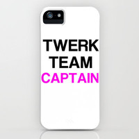 Twerk Team Captain iPhone Case by productoslocos | Society6