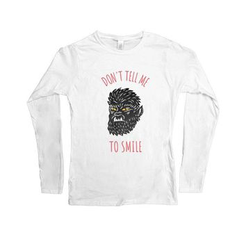 Don't Tell Me To Smile (Werewolf) -- Women's Long-Sleeve