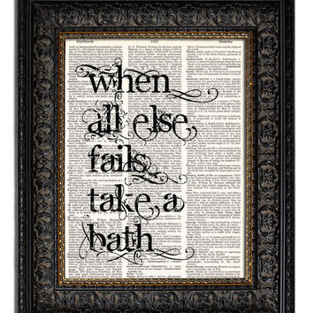Art for the Bathroom When All Else Fails TAKE A BATH vintage dictionary art print bathroom art 8x10