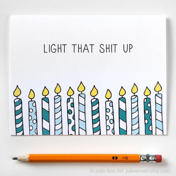 Birthday Card - Birthday Candles - Light that Sh-t Up