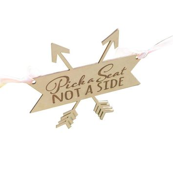 Wooden Pick A Seat Not A Side Rustic Wooden Wedding Ceremony Sign Boho Arrow Decor With Ribbon