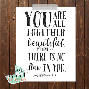 You Are All Together Beautiful My Love, There Is No Flaw In You/Bible Verse Print/Bible Verse/ Scripture Print/Typography Print/ Bible Decor