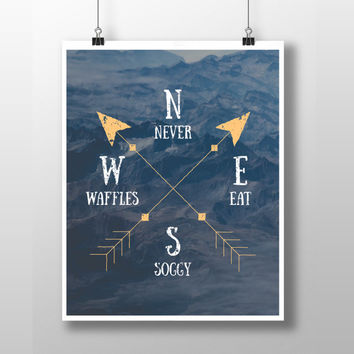 "Arrow Compass Printable - ""Never Eat Soggy Waffles"""
