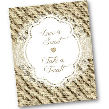 Wedding burlap and lace Love is sweet take a treat Sign 8x10 Printable candy bar elegant rustic vintage printable picture
