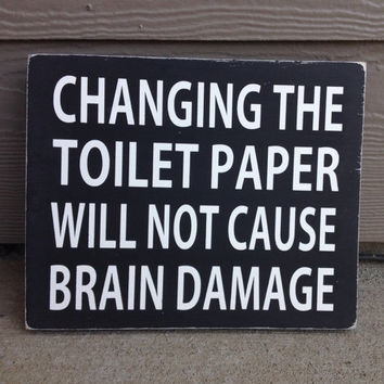 Changing the toilet paper wood sign