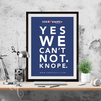 "Wall art decor Giclée print, Parks and Recreation inspired Leslie Knope campaign poster ""Yes we can't not. Knope."""