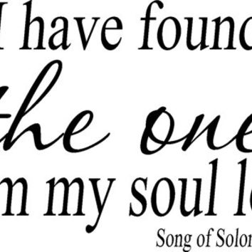 Song of Solomon 3:4 Vinyl Wall Art Decal, I have found the one whom my soul loves