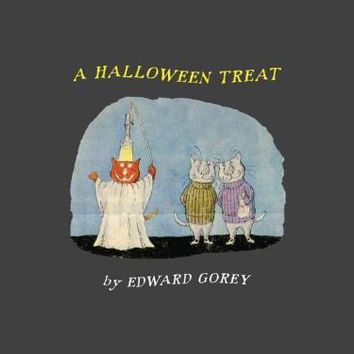 A Halloween Treat/ Edward Gorey's Ghost