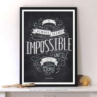 It always seems impossible - Nelson Mandela Typography Print Art Poster