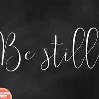 Be still, chalkboard poster, black and white quotes, quote wall art, inspirational wall art, minimalist print, simple art, horizontal print