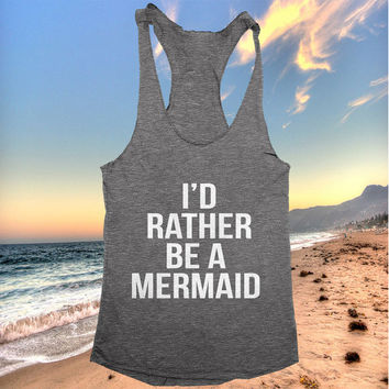 i'd rather be a mermaid racerback tank top dark grey yoga gym fitness work out fashion cute gift funny saying