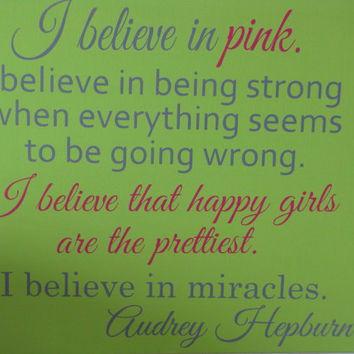 I believe in Pink...Happy girls are the prettiest ...Audrey Hepburn Canvas Wall Hanging-Word lettering on Canvas-Wall words on canvas