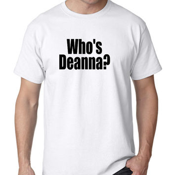 Who's Deanna TWD Ode to Abraham T Shirt Sarcastic Funny Fan T Shirt Fast Shipping