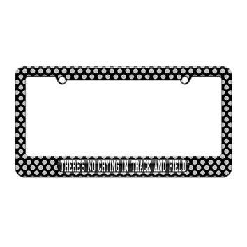 There's No Crying In Track And Field - License Plate Tag Frame - Polka Dots Design