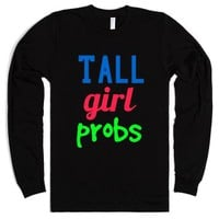 Tall girl probs-Unisex Black T-Shirt
