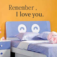 Remember I Love You Quote Decal Sticker Wall Vinyl Decor Art