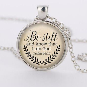 Christian Women's Necklace - Be Still and Know That I Am God - 3 Finishes