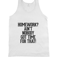 Homework? Ain't Nobody Got Time For That |