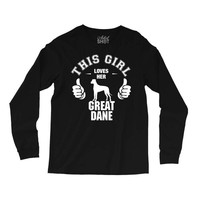 This Girl Loves Her Great Dane Long Sleeve Shirts