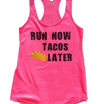 RUN NOW TACOS LATER Womens Workout Tank Top