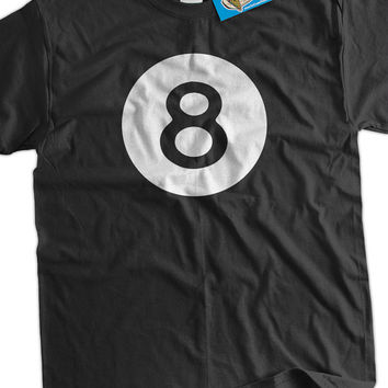Funny 8 Ball T-shirt Magic Eight Ball Billiards Pool League Gifts for Dad Screen Printed T-Shirt Tee Shirt Mens Ladies Womens Youth Kids