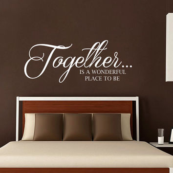 Wall Decals Quote Together Is a Wonderful Place to Be Decal Family Vinyl Stickers Home Bedroom Decor Wedding Gift for Couples T86