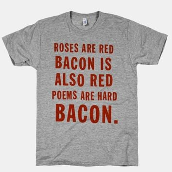 Roses And Bacon Poem (Shirt)