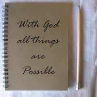 With God all things are Possible - 5 x 7 journal