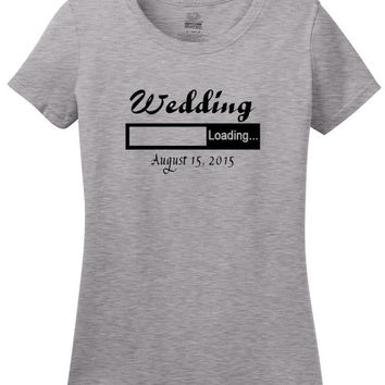 Wedding Loading with wedding date, wedding graphic tee, bride, bridal shower, engagement, t-shirt for bride, engaged