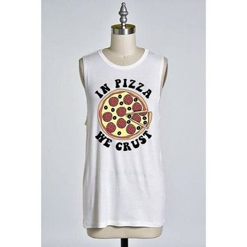 In Pizza We Crust Muscle Top