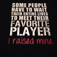 Favorite Athlete Player I Raised Mine T-Shirt Football Baseball Soccer Basketball Volleyball Wrestling Sports Mom Shirt