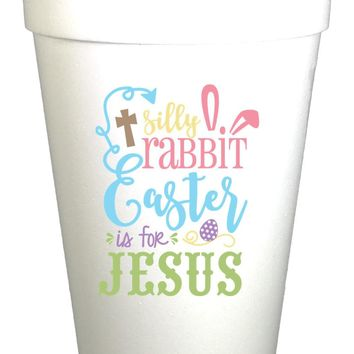 Silly Rabbit Easter Styrofoam Cups