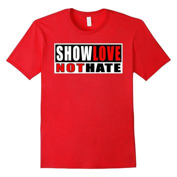 Show Love Not Hate No Discrimination Racism T Tee Shirt 4