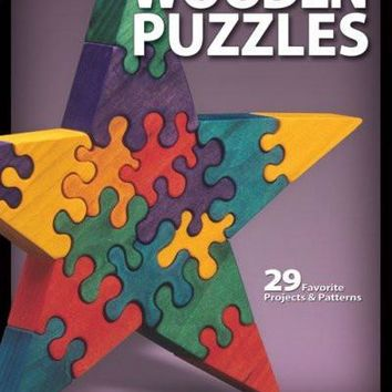 Wooden Puzzles: 29 Favorite Projects & Patterns (Scroll Saw Woodworking & Crafts Book)